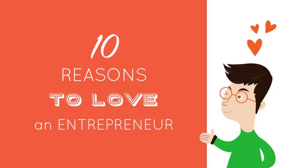 10 reasons to love entrepreneur