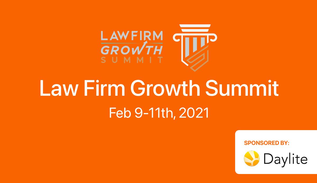 Law Firm Growth Summit Feb 9 - 11th sponsored by Daylite