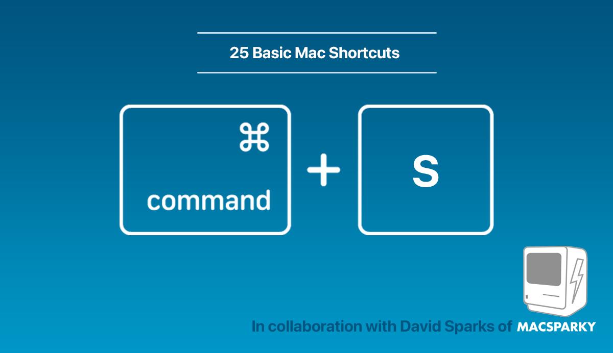 25 basic Mac keyboard shortcuts, command plus S key